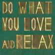 "Words ""Do what you love and relax"" — Stock Photo #31244511"