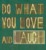 "Words ""Do what you love and laugh"" — Stock Photo"