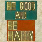 """Woorden """"Wees goed en gelukkig"""" — Stockfoto"""