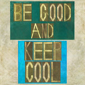 "Words ""Be good and keep cool"" — Photo"