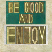 "Words ""Be good and enjoy"" — Stock Photo"