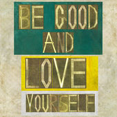 "Words ""Be good and love yourself"" — Stock Photo"