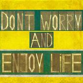 """Slova """"nebojte se a užívat si života"""" — Stock fotografie"""