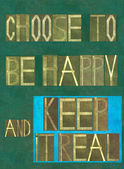 "Words ""Choose to be happy and keep it real"" — Stock Photo"