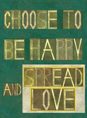 "Words ""Choose to be happy and spread love"" — Stock Photo"