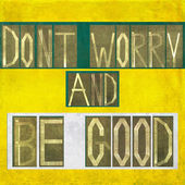 """Words """"Don't worry and be good"""" — Stock Photo"""
