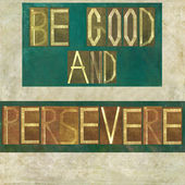 "Words ""Be good and persevere"" — Stockfoto"