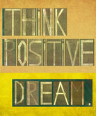 """Words """"Think positive Dream"""" — Stock Photo"""