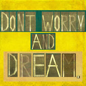 """Words """"Don't worry and dream"""" — Stock Photo"""