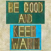 "Words ""Be good and keep warm"" — Stockfoto"