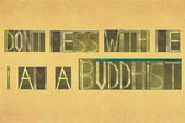 "Words ""Don't mess with me, i am a buddhist"" — Stock Photo"