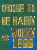 "Words ""Choose to be happy and worry less"" — Stock Photo"