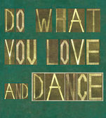 "Words ""Do what you love and dance"" — Stock Photo"