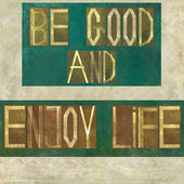 "Words ""Be good and enjoy life"" — Foto de Stock"