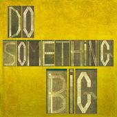 """Words """"Do something big"""" — Stock Photo"""