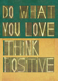 "Words ""Do what you love, Think positive"" — Stock Photo"