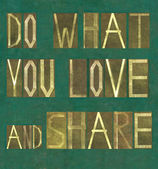 "Words ""Do what you love and share"" — Stock Photo"