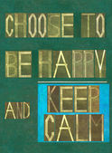 "Words ""Choose to be happy and keep calm "" — Stock Photo"