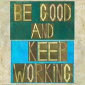 "Words ""Be good and keep working"" — Stock Photo"