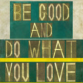"Words ""Be good and do what you love"" — Stock Photo"