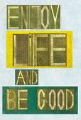 """As palavras """"aproveitar a vida e ser bom"""" — Fotografia Stock"""