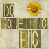 "Words ""Do something big"" — Stock Photo"