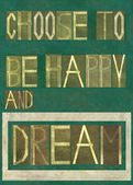 """Words """"Choose to be happy and dream"""" — Stock Photo"""