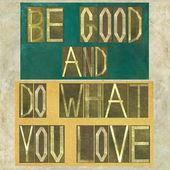 """Words """"Be good and do what you love"""" — Stock Photo"""