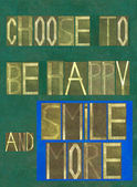 "Words ""Choose to be happy and smile more"" — Stock Photo"