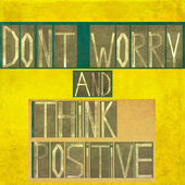 "Words ""Don't worry and think positive"" — Stock Photo"