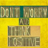 """词""""别担心,认为积极"""" — 图库照片"""