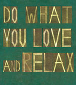 "Words ""Do what you love and relax"" — Stock Photo"