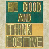 "Words ""Be good and think positive"" — Stock Photo"
