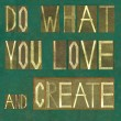 "Design element depicting the words ""Do what you love and be create"" — Stock Photo #31993479"