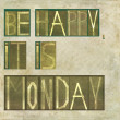 "Design element depicting words ""Be happy, it is monday"" — Stock Photo #31993511"