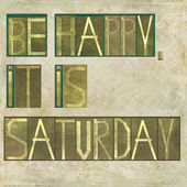 "Design element depicting the words ""Be happy, it is saturday "" — Stock Photo"