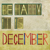"Design element depicting the words ""Be happy, it is December"" — Stock Photo"
