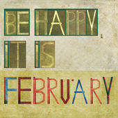 "Design element depicting the words ""Be happy, it is February"" — Stock Photo"