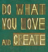 "Design element depicting the words ""Do what you love and be create"" — Stock Photo"