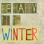 "Design element depicting the words ""Be happy, it is Winter"" — Stock Photo"