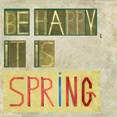 "Design element depicting the words ""Be happy, it is Spring"" — Stock Photo"