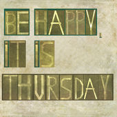 "Design element depicting the words ""Be happy, it is thursday"" — Stock Photo"