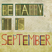 "Design element depicting the words ""Be happy, it is September"" — Stock Photo"