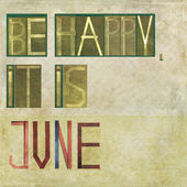 "Design element depicting the words ""Be happy, it is June"" — Stock Photo"