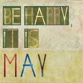 "Design element depicting the words ""Be happy, it is May"" — Stock Photo"