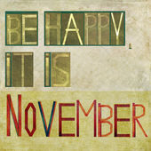 "Design element depicting the words ""Be happy, it is November"" — Stock Photo"