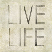 "Design element depicting the words ""Live life"" — Stock Photo"