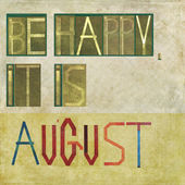 "Design element depicting the words ""Be happy, it is August"" — Stock Photo"