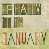 "Design element depicting the words ""Be happy, it is January"" — Stock Photo"