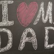 I love my dad message drawn on blackboard with chalk - 图库照片